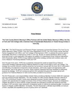 The York County District Attorney's Office Partners with the United States Attorney's Office, the City of York and York College with a Common Goal of Sustainable Reductions in Violent Group Crimes in York City.