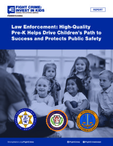 Law Enforcement: High-Quality Pre-K Helps Drive Children's Path to Success and Protects Public Safety